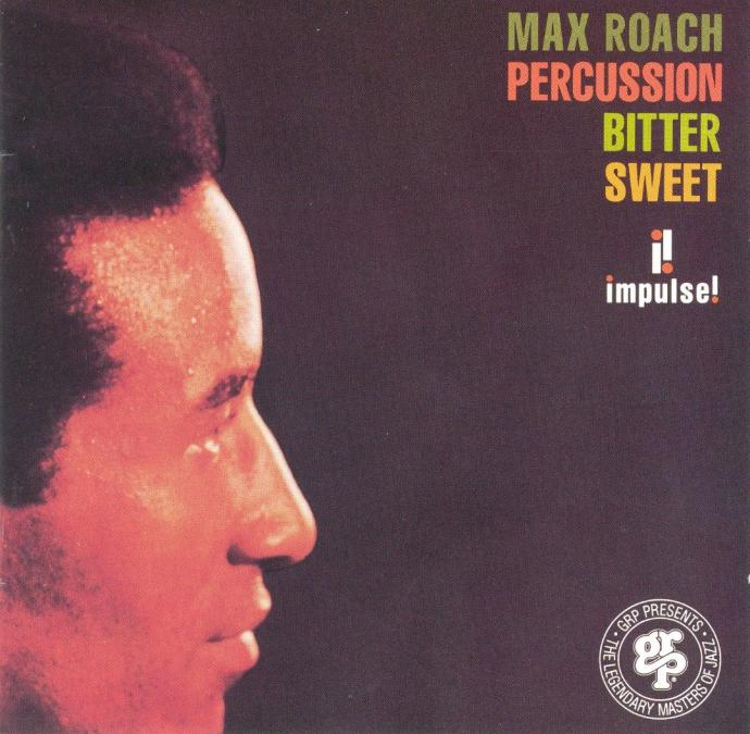 1961 (1993) Max Roach - Percussion Bitter Sweet {GRP / Impulse GRD-122}