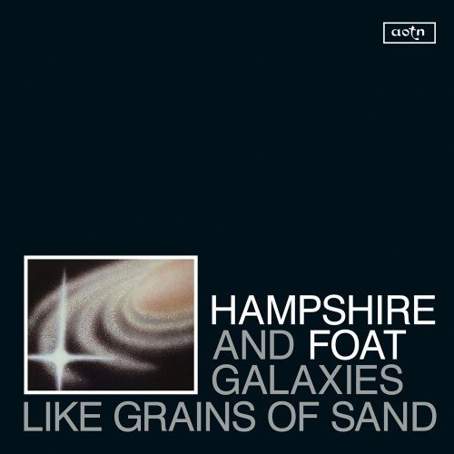 2017 Hampshire & Foat - Galaxies Like Grains of Sand {Athens Of The North}