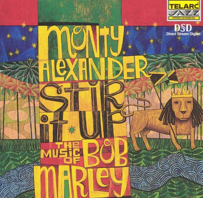 1999 Monty Alexander - Stir It Up: The Music of Bob Marley {Telarc CD-83469-SA}