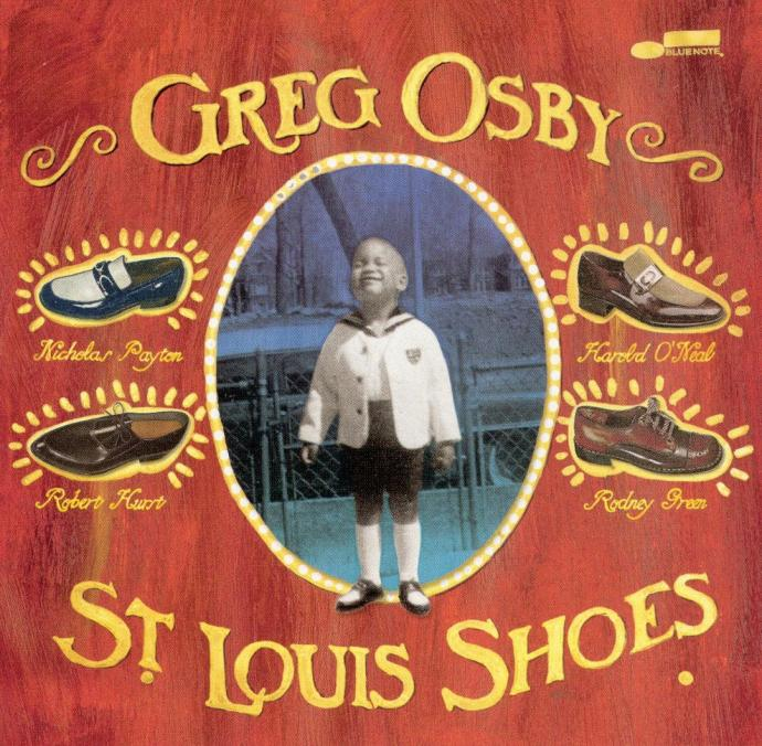 2003 Greg Osby - St. Louis Shoes {Blue Note 7243 5 81699 2 8}