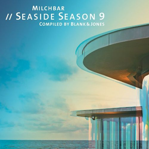 2017 Blank & Jones - Milchbar: Seaside Season 9 {Soundcolours SC0351}