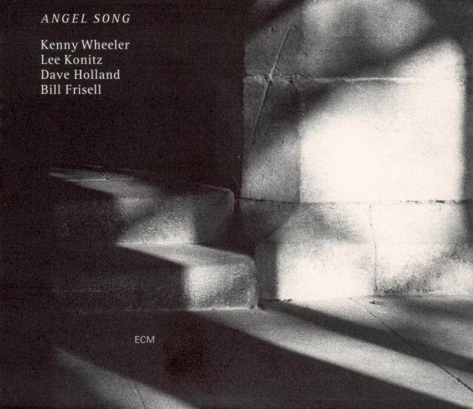 1997 Kenny Wheeler, Lee Konitz, Dave Holland, Bill Frisell - Angel Song {ECM 1607 533 098-2}