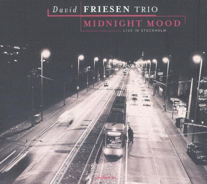 2004 David Friesen Trio - Midnight Mood: Live in Stockholm {Intuition Music 3374}