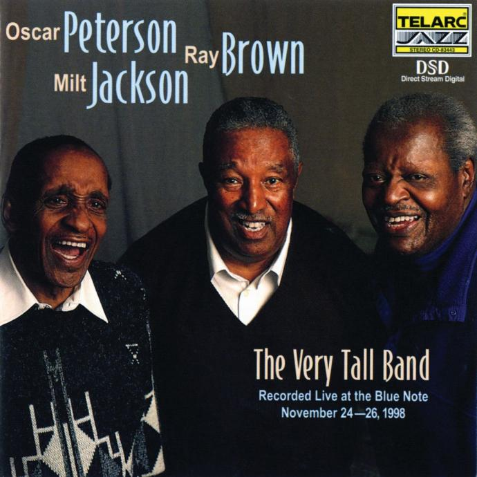 1999 Oscar Peterson, Ray Brown, Milt Jackson - The Very Tall Band: Live at the Blue Note {Telarc CD 83443}