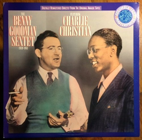 1939-1941 (1989) Benny Goodman - Benny Goodman Sextet Featuring Charlie Christian {Legacy / Columbia 45144}