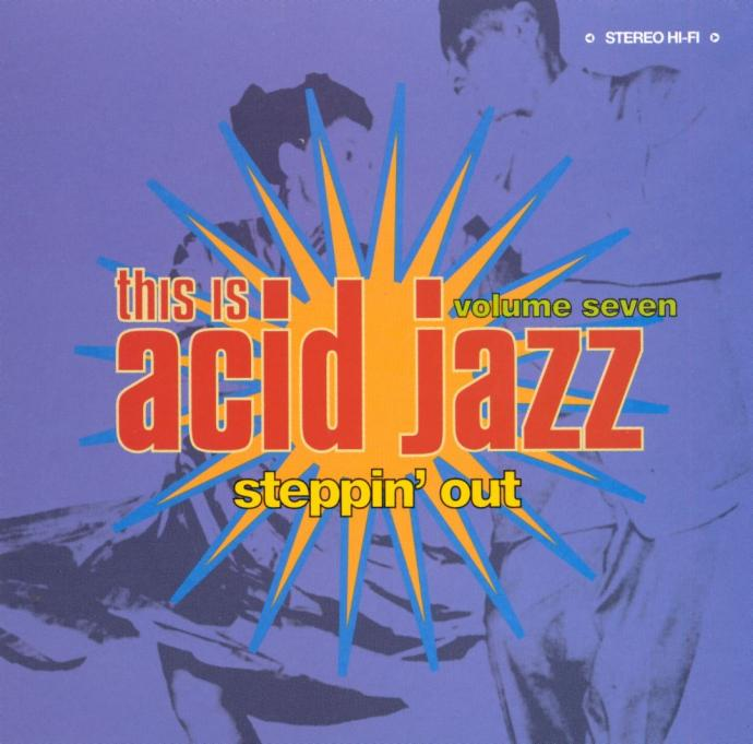 2000 VA - This Is Acid Jazz, Vol. 7: Steppin' Out {Instinct 514}