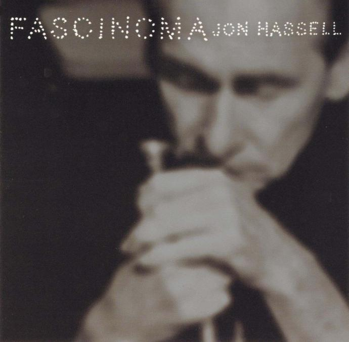 1999 Jon Hassell - Fascinoma {Water Lily Acoustics WLA-CS-70-CD}