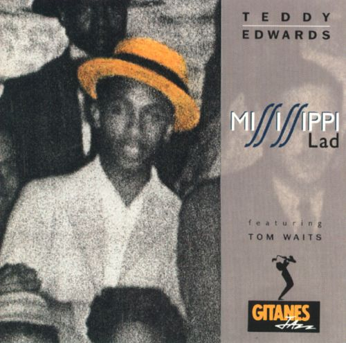 1992 Teddy Edwards - Mississippi Lad (feat. Tom Waits) {Antilles 314-511 411-2}