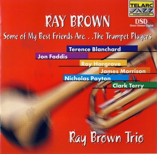 2000 Ray Brown - Some Of My Best Friends Are...The Trumpet Players {Telarc CD 83495}
