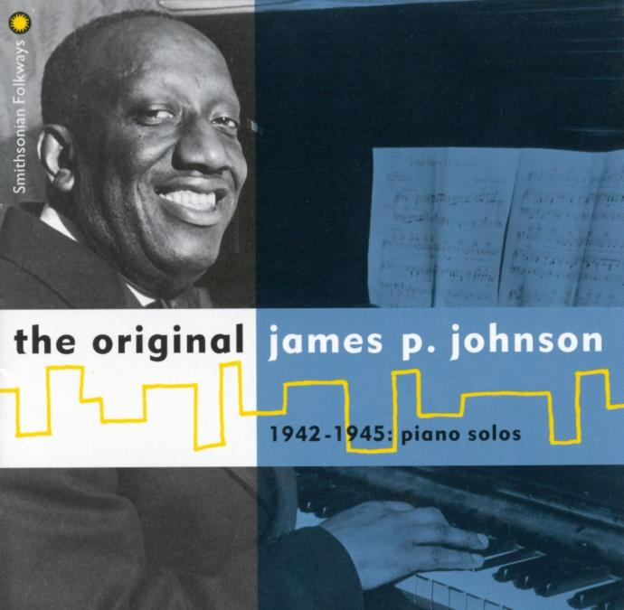 1942-1945 (1996) James P. Johnson - The Original James P. Johnson Piano Solos {Smithsonian Folkways SFWCD 40812}