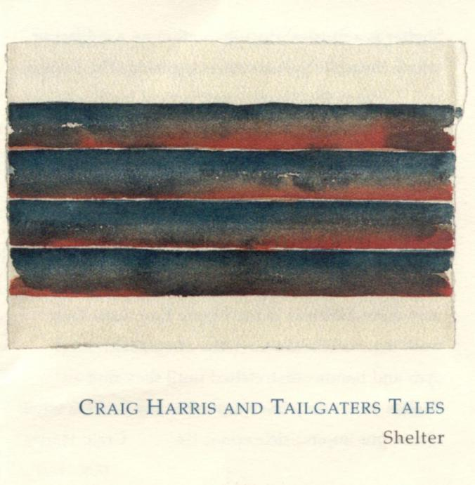 1986 Craig Harris and Tailgaters Tales - Shelter {Winter & Winter / PolyGram 919008}