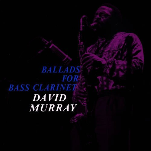 1993 David Murray - Ballads For Bass Clarinet {DIW DIW-880}