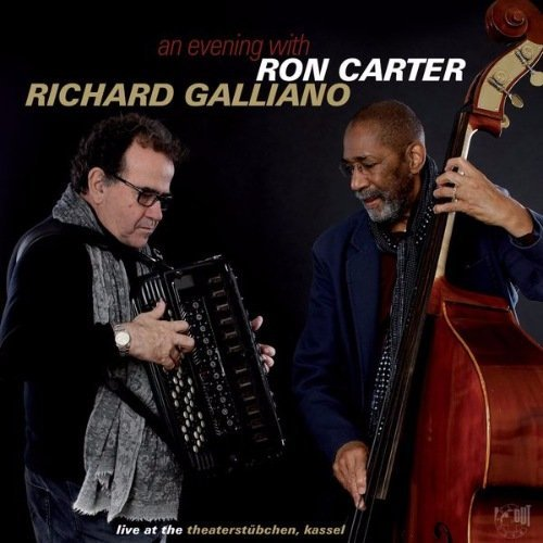 2017 Ron Carter & Richard Galliano - An Evening With (Live at the Theaterstübchen, Kassel) {In+Out IORCD 771322}