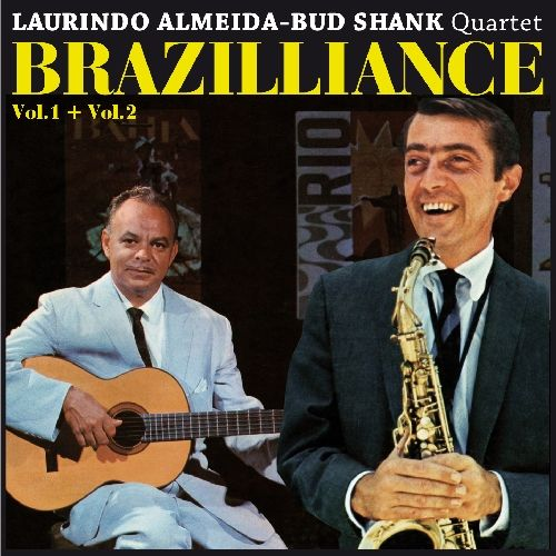 1953, 1958 Laurindo Almeida & Bud Shank - Brazilliance Vol. 1&2 (2CD) (1991) {World Pacific CDP 7 96339 2}