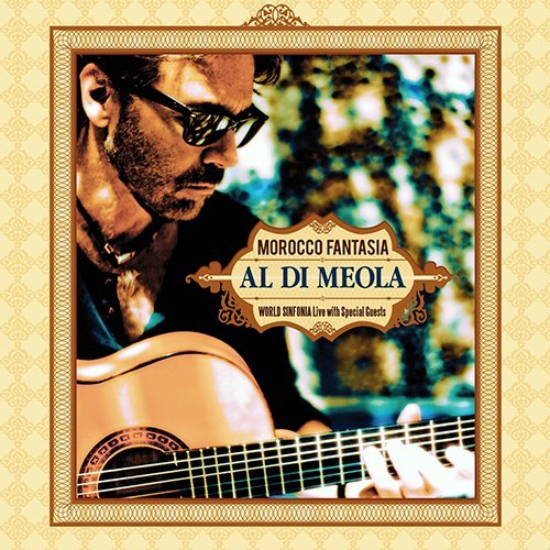 2017 Al Di Meola - Morocco Fantasia: World Sinfonia Live with Special Guests {inakustik INAK 9132}