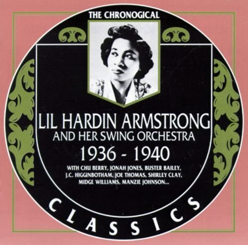 1936-1940 (1991) Lil Hardin Armstrong - Lil Hardin Armstrong & Her Swing Orchestra: 1936-1940 {Chronological Classics 564}