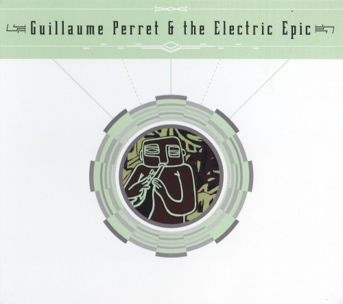2012-2018 Guillaume Perret & The Electric Epic - Collection (4 alb) [MP3, 320 kbps]