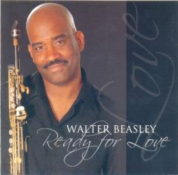 2007 Walter Beasley - Ready For Love {Heads Up HUCD 3116} [CD]