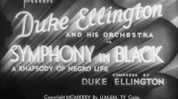 1935 Duke Ellington - Symhony In Black: A Rhapsody of Negro Life [SD]
